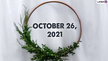 October 26, 2021: Which Day Is Today? Know Holidays, Festivals and Events Falling on Today's Calendar Date