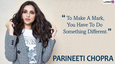 Parineeti Chopra Birthday: 8 Inspirational Quotes by the Powerhouse Performer!