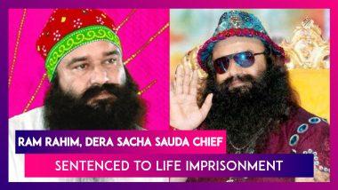 Ram Rahim, Dera Sacha Sauda Sect Chief Sentenced To Life Imprisonment In Murder Case