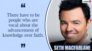 Seth MacFarlane Birthday Special: 10 Thought-Provoking Quotes by the Ted Actor As He Turns 48!