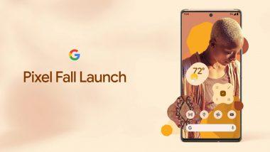 Google Pixel 6 & Pixel 6 Pro Launching Tonight, Watch LIVE Streaming of Pixel 6 Series Here